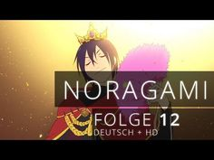 Noragami - Folge 12 [Deutsch / Ger Sub] [HD] - YouTube