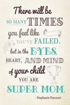 This is so true.  There have been days I feel like I should have done so much more and as I tuck my kids into bed they will tell me I am the best mom ever.  I love my little ducklings!