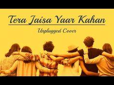 d623147efa396 Tere Jaisa Yaar Kahan Unplugged Cover