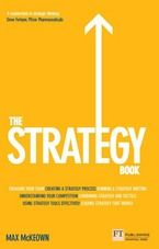 The Strategy Book  by: Max Mckeown Publisher: Financial Times/ Prentice Hall Pub. Date: September 26, 2011 Print ISBN-13: 978-0-273-75709-2 Web ISBN-13: 978-0-273-75710-8