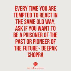 ~ Deepak Chopra