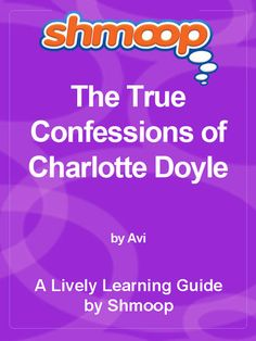 essay on the true confessions of charlotte doyle Charlotte doyle (6th grade)  essays related to charlotte doyle (6th grade) 1 charlotte doyle avi's the true confessions of charlotte doyle is such a book.