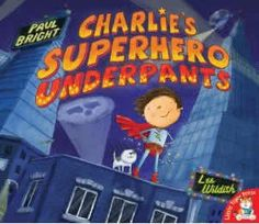 Charlie's Superhero Underpants by Paul Bright - When a gusting wind blows the laundry off the clothesline, Charlie travels the world searching for his favorite scarlet superhero underpants. Superhero Books, Superhero Classroom Theme, Classroom Themes, Superhero Kindergarten, Superhero Party, Heroes Book, Summer Reading Program, Book Study, Book Themes