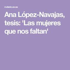 Ana López-Navajas, tesis: 'Las mujeres que nos faltan'