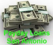 Payday Loans San Antonio- Obtain Quick Money To Reach Your Needs Now