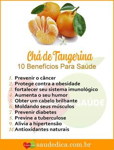 Os 10 Benefícios do Chá de Tangerina Para Saúde! Home Remedies, Natural Remedies, Vegan Recipes, Cooking Recipes, Natural Solutions, Detox, Herbalism, Health Fitness, Fruit