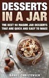 Free Kindle Book -  [Cookbooks & Food & Wine][Free] Desserts in a Jar: The Best 50 Mason Jar Desserts That Are Quick and Easy to Make Check more at http://www.free-kindle-books-4u.com/cookbooks-food-winefree-desserts-in-a-jar-the-best-50-mason-jar-desserts-that-are-quick-and-easy-to-make/