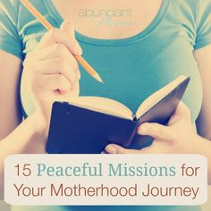 15 peaceful missions for your motherhood journey.