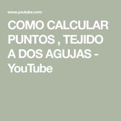 COMO CALCULAR PUNTOS , TEJIDO A DOS AGUJAS - YouTube