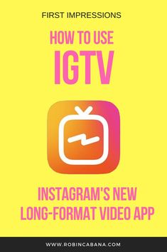 Here are some tips for using #IGTV, #Instagram's new long-format video app, and some first impressions. // Robin Cabana -- #socialmedia #marketing