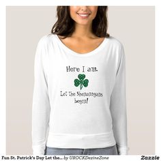 Fun #St.-Patrick's Day Let the #Shenanigans Begin! #T Shirts  #ZAZZLE