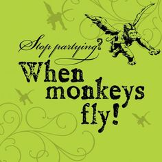 But do stop fighting when monkeys fly Wizard of Oz Party Ideas