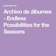 Archivo de álbumes - Endless Possibilities for the Seasons