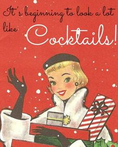 it's beginning to look alot like cocktails - Google Search