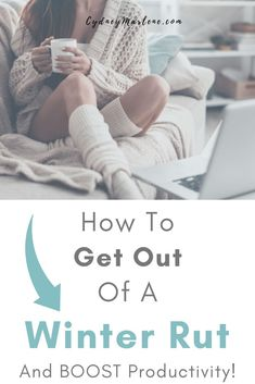 How to get out of a winter rut and boost your productivity levels! #productivity #selfimprovement