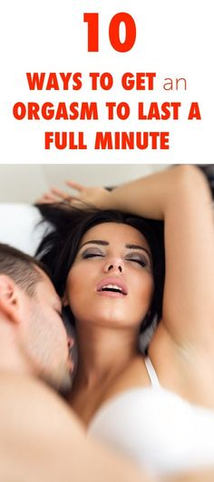 [ad] 10 Ways to Get an Orgasm to Last a Full Minute