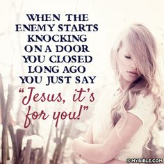 """When the Enemy starts knocking on a door you closed, just say, """"Jesus, it's for you!"""" #Christianity #recovery"""