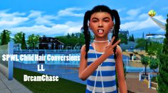 SPWL Child hair Conversions LL Dreamchase