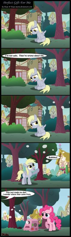AWWW!!!! Pinkie Pie, you're so thoughtful! And don't listen to those bullies, Derpy! You're wonderful the way you are!