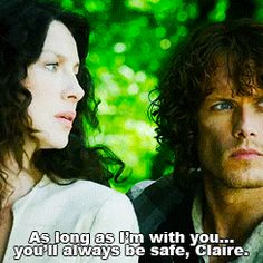"Jamie and Claire ""As long as I'm with ye, you'll always be safe."" HOT HOT HOT!"