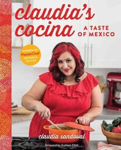 The new cookbook from Americas Newest MasterChef, Claudia Sandoval! The #1…