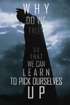 'Why Do We Fall? So That We Can Learn To Pick Ourselves Up.' Saying | #wordssayings #batman