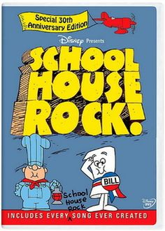 School House Rock! I loved these.