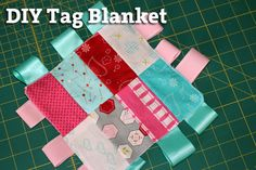 Simple DIY Tag Blankets from Mama Say What?!