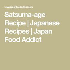 Satsuma-age Recipe | Japanese Recipes | Japan Food Addict