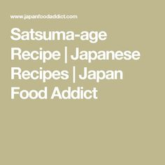 Satsuma-age Recipe | Japanese Recipes | Japan Food Addict
