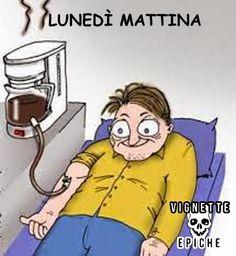 Vignette Epiche: Lunedì mattina Ecco come affrontare i lunedì mattina difficili!!!