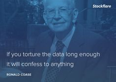 """#quote """"If you torture the data long enough, it will confess to anything"""" by Nobel economist, Ronald Coase.  #stocks #stockmarket #investing"""