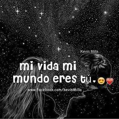 Eres Tu Mi Amooooooor Mi Vida, Mi Mundo y Mi Todo ❤