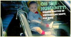 Oh The Humanity! 15 Insane Vintage Car Seats for Kids (Photos)
