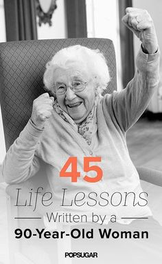 "45 Life Lessons Written by a ""90-Year-Old Woman""."