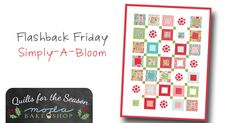 Flashback Friday: Simply-a-Bloom Quilt « Moda Bake Shop