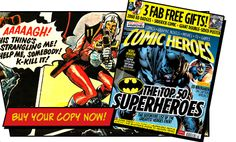 Comic Heroes - The magazine all comic fans have been waiting for!