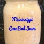 COME BACK SAUCE. version #2 1 cup mayonnaise, 1/4 cup chili sauce, 2 tablespoons ketchup, 1 tablespoon lemon juice, 1 teaspoon smoked paprika, 2 teaspoons Worcestershire sauce, 1 teaspoon hot sauce, 1/2 teaspoon kosher salt, 1/2 teaspoon garlic powder, 1/2 teaspoon onion powder, 1/2 teaspoon dry mustard, 1/4 teaspoon freshly ground black pepper. Stir together all ingredients. Cover and chill 30 minutes before serving. Refrigerate 1 week.
