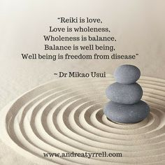 """""""Reiki is love, Love is wholeness, Wholeness is balance, Balance is well being, Well being is freedom from disease"""" ~ Dr Mikao Usui"""