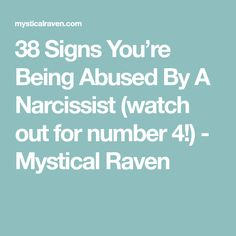 38 Signs You're Being Abused By A Narcissist (watch out for number 4!) - Mystical Raven