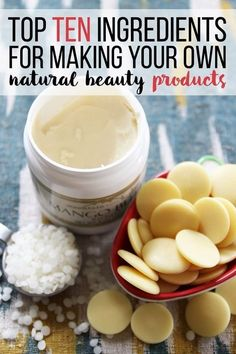Top 10 Ingredients for Making Your Own Natural Beauty Products
