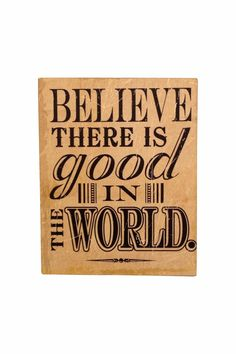 "Everyone will love this sign ""Believe There is Good in the World"". Makes the perfect inspirational gift!  Measures 4 in wide by 5 in tall.  Believe Block Sign by Giftcraft Inc. . Home & Gifts - Home Decor - Decorative Objects Woodstock Georgia"
