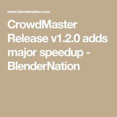 CrowdMaster Release v1.2.0 adds major speedup - BlenderNation
