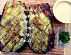 Roasted Eggplant with Peanut Ginger Dipping Sauce: Vegan, gluten-free, dairy-free