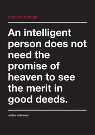 Good deeds have inherent merit.