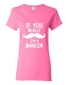 If You Really MUSTACHE I'm A DANCER Printed by DandSFashion, $15.95