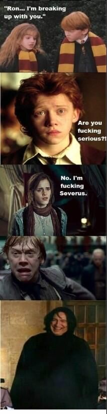 Ron, I'm breaking up with you...