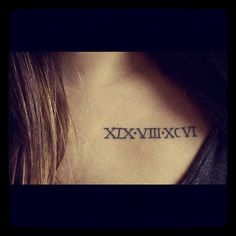 Would love my kids birthdays tattooed in Roman numerals on my shoulder blade possibly. Roman Numeral Tattoos, Roman Numerals, Body Art Tattoos, I Tattoo, Tattoo Quotes, Sister Tattoos, Girl Tattoos, Birthdate Tattoo, Religious Tattoos