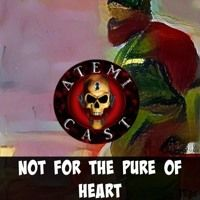 Episode Not For The Pure Of Heart by Atemi Cast on SoundCloud