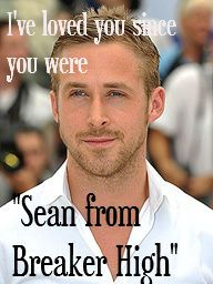 Sean from breaker high!  I bet most the girls I know did not know of him when he was scrawnier and played in that show!